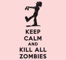 KEEP CALM KILL ALL ZOMBIES Kids Tee