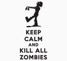 KEEP CALM KILL ALL ZOMBIES Kids Clothes