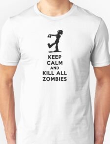 KEEP CALM KILL ALL ZOMBIES T-Shirt