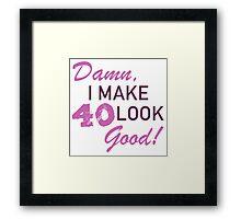 40th Birthday Humor Framed Print