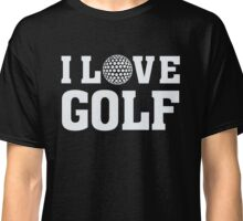 I Love Golf - Sports Athlete Player T Shirt Classic T-Shirt