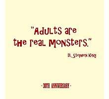Adults Are The real Monsters Photographic Print