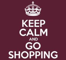 Keep Calm and Go Shopping - White Crown by sitnica