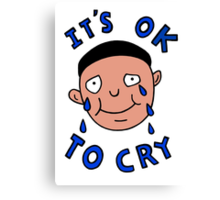 It's Ok to Cry (Daria) Canvas Print