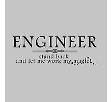 Engineer - Stand back! Photographic Print