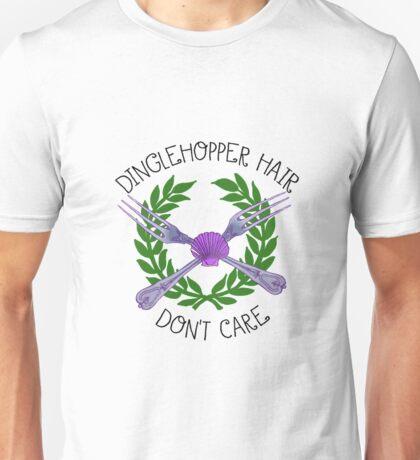 Dinglehopper Hair Don't Care Unisex T-Shirt