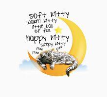 Soft kitty, warm kitty... T-Shirt