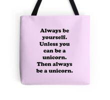 Always Be Yourself Tote Bag