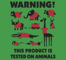 Warning! This product is tested on animals T-Shirt