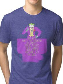 the joke! Tri-blend T-Shirt