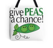 Give PEAS a chance! Tote Bag
