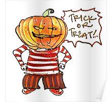 pumpkin head kid say trick or treat halloween cartoon Poster