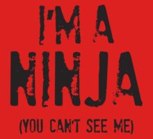 I'm A Ninja (You Can't See Me) Kids Clothes