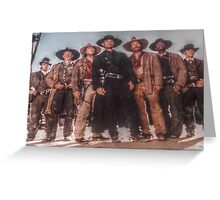 The Magnificent Seven Greeting Card