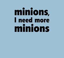 Minions, I Need More Minions Unisex T-Shirt