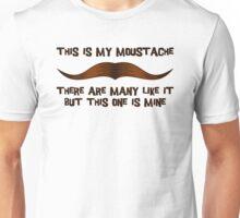 This is my Moustache. Unisex T-Shirt