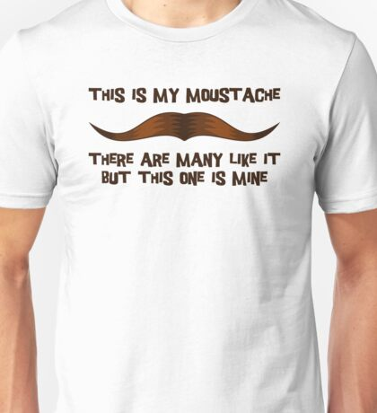 This is my Moustache. T-Shirt