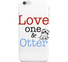 Love One & Otter iPhone Case/Skin