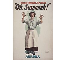 Performing Arts Posters Charles Frohmans new comedy Oh Susannah 0846 Photographic Print
