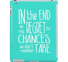 The chances we didn't take iPad Case/Skin