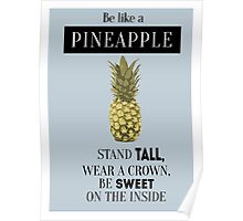 Be a pineapple - motivational quotes Poster