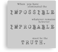 Sherlock Holmes - Impossible Improbable Truth Canvas Print