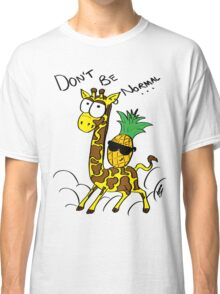 Don't Be Normal Classic T-Shirt
