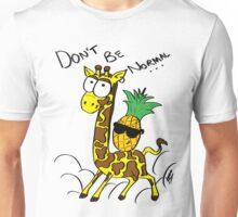 Don't Be Normal Unisex T-Shirt