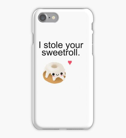 I stole your sweetroll. iPhone Case/Skin