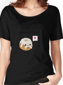 I stole your sweetroll. Women's Relaxed Fit T-Shirt