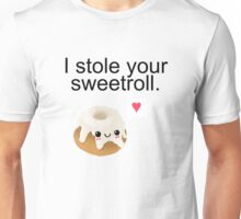 I stole your sweetroll. Unisex T-Shirt