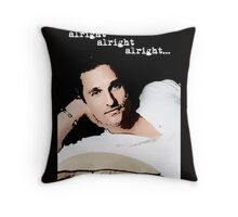 Alright Alright Alright - color Throw Pillow