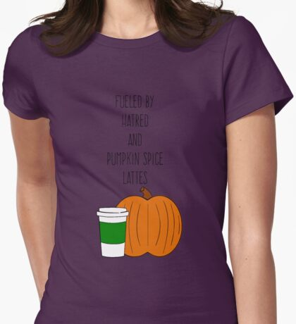 Hatred and Pumpkin Spice Womens Fitted T-Shirt