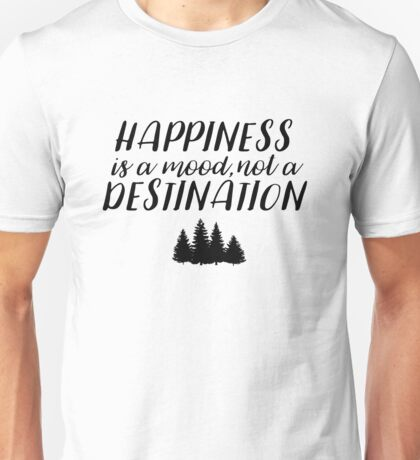 One Tree Hill - Happiness is a mood Unisex T-Shirt