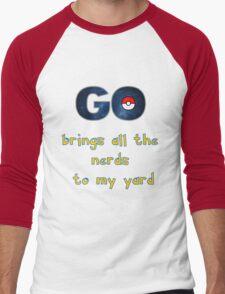 Pokemon Go Brings all the Nerds to my Yard Men's Baseball ¾ T-Shirt