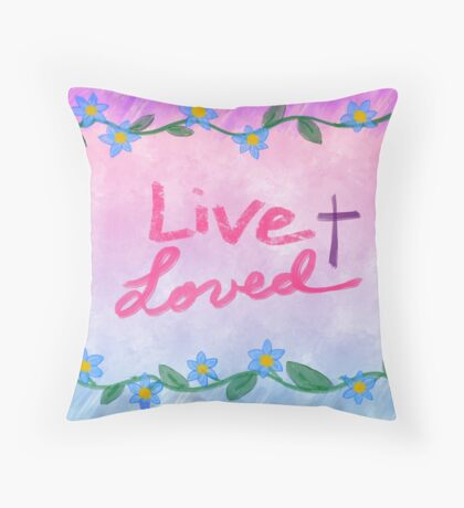 L I V E ~ L O V E D  † Throw Pillow