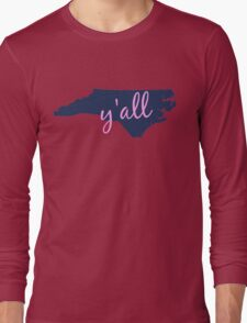 North Carolina - Home of Y'all Long Sleeve T-Shirt