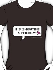 It's showtime Synergy! T-Shirt