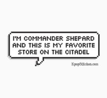 I'm Commander Shepard and this is my favorite store on the Citadel Kids Clothes