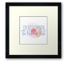 Kelly Kapoor, the business bitch Framed Print