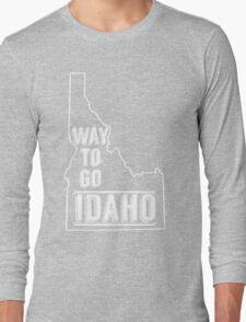 Way To Go Idaho Long Sleeve T-Shirt