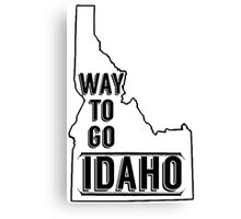 Way To Go Idaho Canvas Print