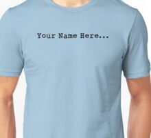 Your Name Here (black) Unisex T-Shirt