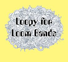 Loopy For Loom Bands by x1xJAZZYx1x