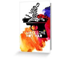 Make Love Not War Greeting Card