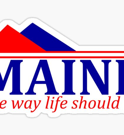 Maine, The Way Life Should Be Sticker