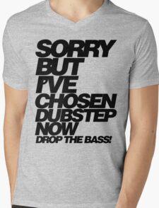 Sorry But I've Chosen Dubstep  Mens V-Neck T-Shirt