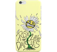 Push the Little Daisies iPhone Case/Skin