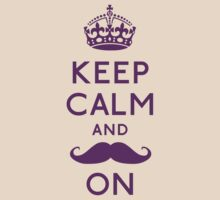 Keep Calm and Moustache On (violet) by OhMyDog