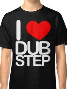 I love dubstep (light) Classic T-Shirt